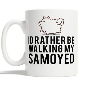 Id Rather Be Walking My Samoyed Mug Coffee Cup Gift Idea Dog Pet Owners Funny