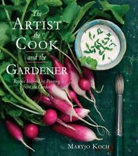 The Artist, the Cook, and the Gardener: Recipes Inspired by Painting from the G