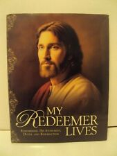 My Redeemer Lives: Remembering His Atonement, Death, and Resurrection - LDS