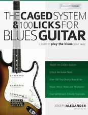 The CAGED System and 100 Licks for Blues Guitar: Learn To Play The Blues Your Wa