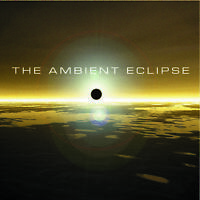 The Ambient Eclipse - Steve Roach, Jeff Pearce, Stephen Bacchus Ambient New