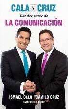 Las Dos Caras de la Comunicacion by Ismael Cala y Camilo Cruz (Spanish)