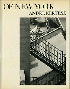 ANDRE KERTESZ - OF NEW YORK - FIRST EDITION 1976 HARDCOVER