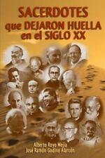 Sacerdotes Que Dejaron Huella en el Siglo XX by Jose Ramon Godino Alarcon and...