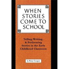 When Stories Come to School by Patsy Cooper (1993 Paperback) HH1194