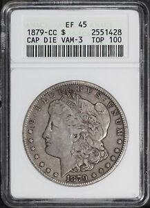 1879-CC Top 100 Capped Die VAM-3 Morgan Silver Dollar ANACS EF-45