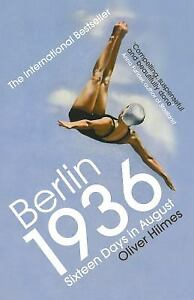 Berlin 1936: Sixteen Days in August Paperback