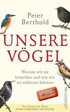 Unsere Vögel von Peter Berthold (2017, Gebundene Ausgabe) | Buch