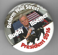 2016 pin BUDDY ROEMER pinback Reform WALL STREET Republican Primary