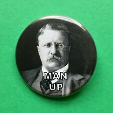 "President Teddy Roosevelt Rough Rider Man Up Pinback Button - 1.5"" Free Shipping"