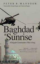Baghdad at Sunrise: A Brigade Commander's War in Iraq (Yale Library of Military