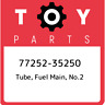 77252-35250 Toyota Tube, fuel main, no.2 7725235250, New Genuine OEM Part