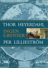 Ingen Grenser by Thor Heyerdahl & Per Lilliestrom (Norwegian Hardcover, 1999)