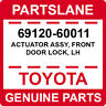 69120-60011 Toyota OEM Genuine ACTUATOR ASSY, FRONT DOOR LOCK, LH