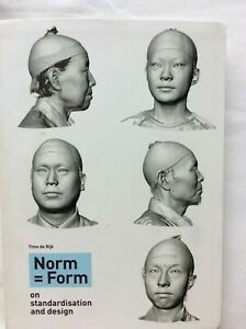 Timo de Rijk Norm=Form on standardisation and design P/B 2010 1st Ed MINT COND.