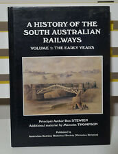 A HISTORY OF THE SOUTH AUSTRALIAN RAILWAYS - VOLUME 1: THE EARLY YEARS! HB BOOK!