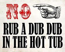 """10"""" x 8"""" NO Rub A Dub Dub nella vasca idromassaggio piscina placca di metallo tin sign 036"""