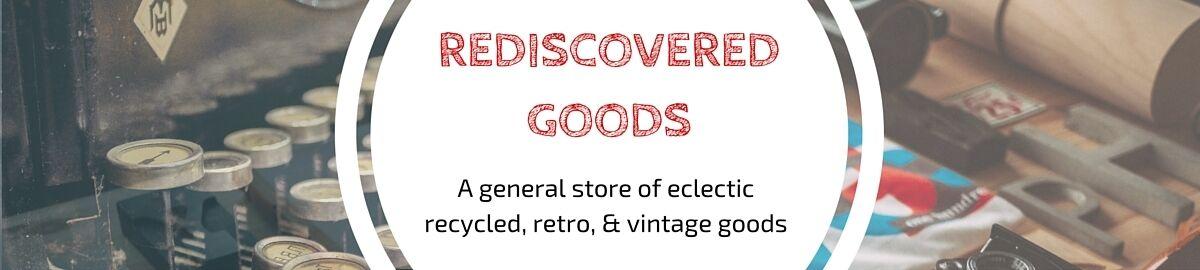 Rediscovered Goods