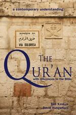 The Qur'an - with References to the Bible: A Contemporary Understanding, , Kaska