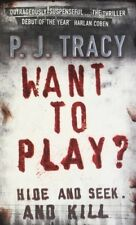 Good, Want to Play?, P. J. Tracy, Book