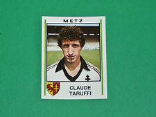 N°151 CLAUDE TARUFFI FC METZ LORRAINE PANINI FOOTBALL 81 1980-1981
