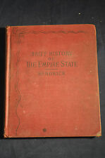 1899  A BRIEF HISTORY OF THE EMPIRE STATE FOR SCHOOLS AND FAMILIES by W Hendrick