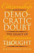 Citizenship and Democratic Doubt: The Legacy of Progressive Thought (American