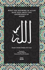 What the Knowers of Allah Have Said about the Knowledge of Allah: By Wright, ...