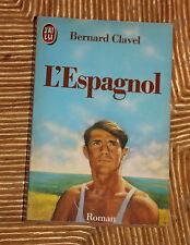 L'Espagnol Bernard Clavel Ed J'ai lu Livre de poche 1987