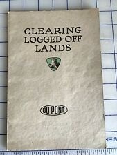 """1923 DuPont """"Clearing Logged-Off Lands"""""""