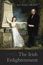 Irish Enlightenment by Michael Brown (Hardback, 2016)