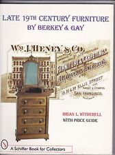 LATE 19TH CENTURY FURNITURE BY BERKEY & GAY. By Brian L. Witherell- Schiffer