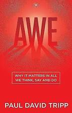 Awe: Why it Matters in All We Think, Say and Do by Paul David Tripp...