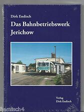 Das Bahnbetriebswerk Jerichow Verlag Dirk Endisch  >>> Neuerscheinung  2017 <<<