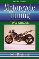Motorcycle Tuning Two-Stroke by Robinson, John