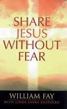 Share Jesus Without Fear by Linda Evans Shepherd and William Fay New Paperback