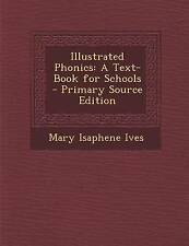 NEW Illustrated Phonics: A Text-Book for Schools - Primary Source Edition