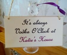 Personalised vodka o clock gift Sign Plaque/Shabby Chic /wine spirit Best Friend