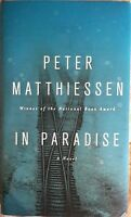 IN PARADISE BY PETER MATTHIESSEN 1ST ED/1ST PRINTING FINE/NEW 2014 MYLAR COVERED