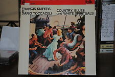 FRANCIS KUIPERS E DARIO TOCCACELI COUNTRY, BLUES AND WHITE SPIRIT LP 33 GIRI 12""