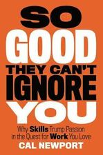 So Good They Can't Ignore You - HARDCOVER - NEW