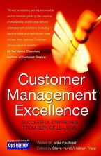Customer Management Excellence: Successful Strategies, Mike Faulkner