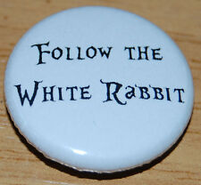 FOLLOW THE WHITE RABBIT QUOTE 25MM / 1 INCH BUTTON BADGE ALICE IN WONDERLAND