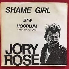 JORY ROSE ~ SHAME GIRL / HOODLUM ~ RARE 45 PS ~ POP ROCK