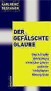 Der gefälschte Glaube von Karlheinz Deschner (2004, Gebundene Ausgabe)
