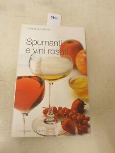 I grandi libri del vino spumanti e vini Rosati  edizione il giornale