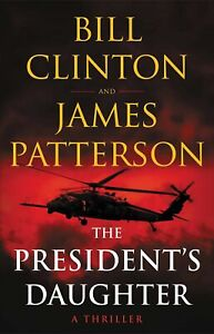 The President's Daughter A Thriller by James Patterson Hardcover