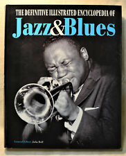 The Definitive Illustrated Encyclopedia of Jazz & Blues Bios Photographs History