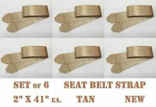 """TAN SEAT BELT STRAP SECTION EXTENSION 2"""" X 41"""" ENDS SEWN USA MADE RATED SET of 6"""