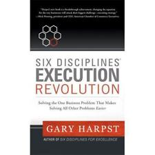 Six Disciplines Execution Revolution : Solving the One Business Problem that...